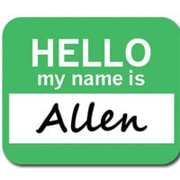 Allen Hello My Name Is Mouse Pad
