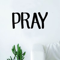 Pray Decal Sticker Wall Vinyl Art Home Decor Teen Quote Inspirational Blessed Religious