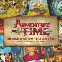 Adventure Time: The Original Cartoon Title Cards