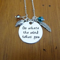 """Pocahontas Inspired Necklace. Pocahontas """"Go where the wind takes you"""". Hand stamped, crystals. Inspirational necklace."""