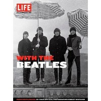 LIFE With the Beatles: Inside Beatlemania, by their Official Photographer Robert Whitaker: Amazon.ca: Editors of Life: Books