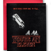 Stranger Things You're An Eleven Card