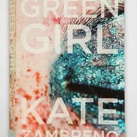Green Girl: A Novel By Kate Zambreno- Assorted One