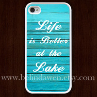 iPhone 4 Case, iphone 4s case, life is better at the lake iphone case, wood graphic iphone 4 case