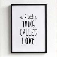 Love poster print, quote poster, typography art, words, home decor, words, mottos, inspirational, minimal, a little thing called love