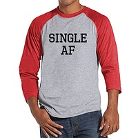 Men's Funny Shirt - Single AF Shirt - Funny Mens Shirts - Breakup Shirt - Red Raglan Tee - Gift for Him - Funny Gift Idea for Single Friend