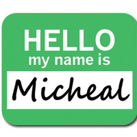 Micheal Hello My Name Is Mouse Pad