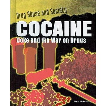 Cocaine: Coke and the War on Drugs (Drug Abuse and Society)
