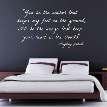 You Be The Anchor That Keeps My Feet On The Ground, I'll Be The Wings That Keep Your Heart In The Clouds Vinyl Wall Decal