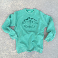 The Mountains are Calling [Sweatshirt]