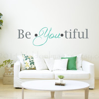 Be•You•tiful wall decal, vinyl decal, phrase quote decal, wall art.