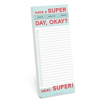 Have A Super Day, Okay? Make-a-List Pad