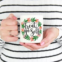 Treat Yo Self Mug, Parks and Rec Gifts, Gifts for Her, Funny Motivational Mugs, Giftable Mugs, Inspirational Quote Coffee Mugs, Mom Gifts