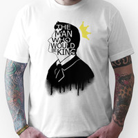 The Man Who Would Be King Unisex T-Shirt