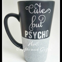 Cute but Psycho Hilarious Coffee Mug - Funny Mug - Perfect Gifts for Her - Unique - Sarcastic - Present - Birthday - Wedding - Mother's Day