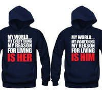 My World, My Everything, My Reason For Living Is HIM/HER Unisex Couple Matching Hoodies