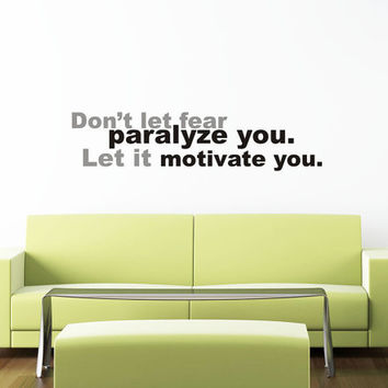 Art Wall Decal Wall Stickers Vinyl Decal Quote - Dont let fear paralyze you let it motivatie you - Inspirational Decal
