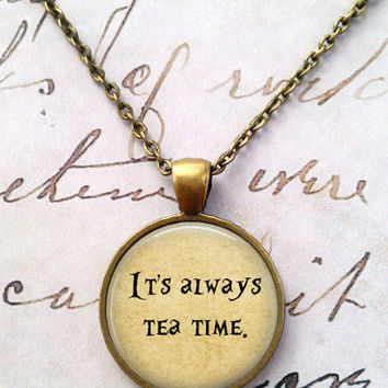 Alice In Wonderland Necklace, Tea Time, We're All Mad Here, Quote, Literature, Wonderland, Steampunk, Once Upon a Time T1098
