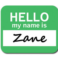 Zane Hello My Name Is Mouse Pad