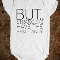 BUT.... strangers have the best candy. - Marvel Designs