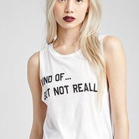 But Not Really Muscle Tee