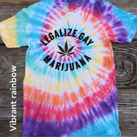 Legalize Gay Marijuana Hippie Tie Dye Shirt (Fair Trade Organic Cotton)