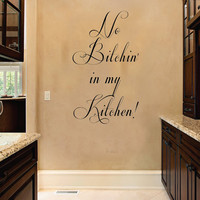 No Btchin in my Kitchen Funny Quote Vinyl Wall Decal Sticker Art