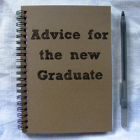 Advice for the new Graduate - 5 x 7 journal