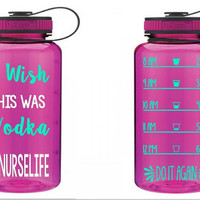 Nurse Life  Custom 32 oz Water Bottle - Daily Motivation - Funny - Cute - Girly - Workout - Motivation - Fitness - Exercise - Water Tracker