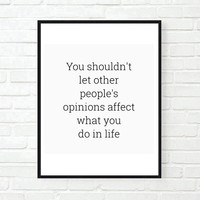other peoples opinions inspirational true tumblr quote typographic print pretty true dream motivational tumblr room decor framed quotes