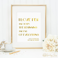 I love her and that's the beginning and end of everything Printable, Great Gatsby, F. Scott Fitzgerald, faux gold foil, digital download JPG