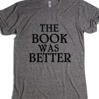 The Book Was Better Ath Tee-Unisex Athletic Grey T-Shirt