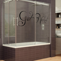 Get Naked Text Vinyl Wall Sticker for Bathroom Door or Bath, Glass or Window Decor Decal