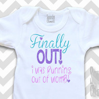 Finally Out I Was Running Out of Womb - Take Home Infant Outfit - Baby Onesuit - Newborn Girl Clothes, Shower Gift - Hospital Newborn Outfit