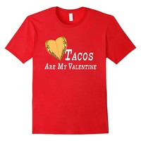 Valentines Day Shirt Tacos Are My Valentine Funny T-Shirt