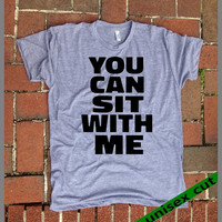 You Can Sit With Me. Not a Mean Girl. Grey Heather tri blend super soft t- shirt.hand print. Women Men clothing. Movie quote. Mean girls.
