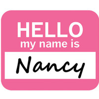 Nancy Hello My Name Is Mouse Pad