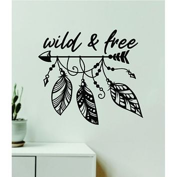 Wild and Free Feathers Arrow Quote Wall Decal Sticker Vinyl Art Decor Bedroom Room Boy Girl Baby Nursery Boho Adventure Travel