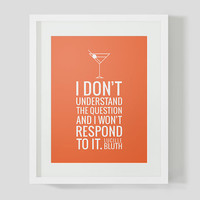ON SALE! I don't understand the question and I won't respond to it: Typographic Poster, Arrested Development Print, Lucille Bluth
