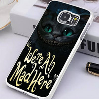 Cat Cheshire Were All Mad Here Samsung Galaxy S6 Case Sintawaty.com