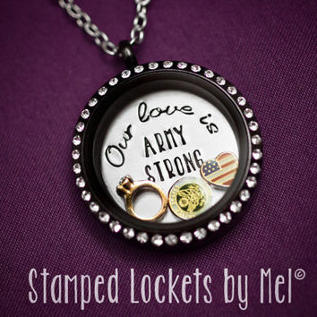 Our love is ARMY STRONG - Hand Stamped Stainless Steel Locket - Military Wife Necklace - Floating Memory Jewelry - Soldier's Girlfriend