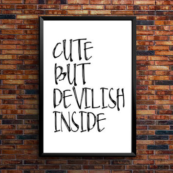 Cute Poster inspirational funny typography wall decor home decor print art gift idea typography art cute but devilish INSTANT DOWNLOAD ART