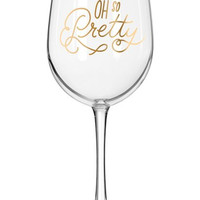 'Oh So Pretty' Wine Glass