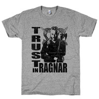 Trust In Ragnar on an Athletic Grey T Shirt