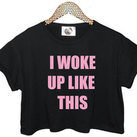 i woke up like this t shirt top crop top BEYONCE FLAWLESS yonce surfboard hip hop swag tumblr vtg retro indie music womens pink style music