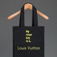 My Other Bag Is A Louis V.