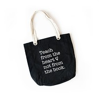 Teach From the Heart   Tote