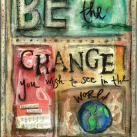 Inspirational Quote BE THE CHANGE Ghandi 8x10