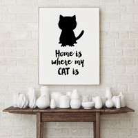 Instant Download,Cat Digital Print,Cat Print, Home is Where My Cat is, Wall Art Decor,Download printable Gifts,Cat Wall Art,Home Decor,