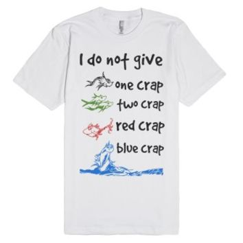 Not giving a crap-Unisex White T-Shirt